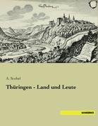 Thüringen - Land und Leute