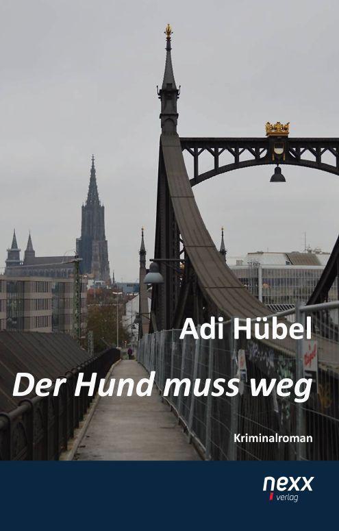 Der Hund muss weg als Buch von Adi Hübel
