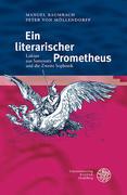 Ein literarischer Prometheus