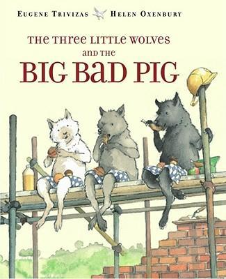 The Three Little Wolves and the Big Bad Pig als Buch
