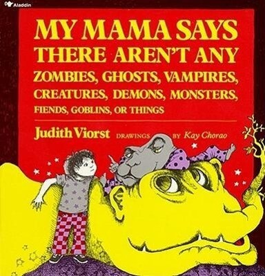 My Mama Says There Aren't Any Zombies, Ghosts, Vampires, Demons, Monsters, Fiend als Taschenbuch