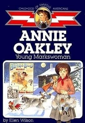 Annie Oakley: Young Markswoman als Taschenbuch