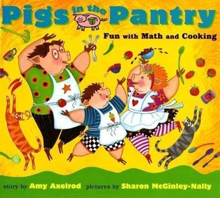 Pigs in the Pantry: Fun with Math and Cooking als Buch