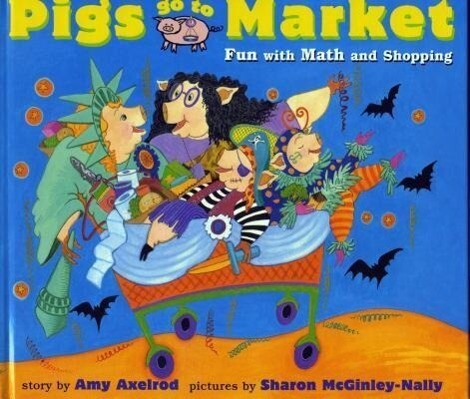 Pigs Go to Market: Halloween Fun with Math and Shopping als Buch