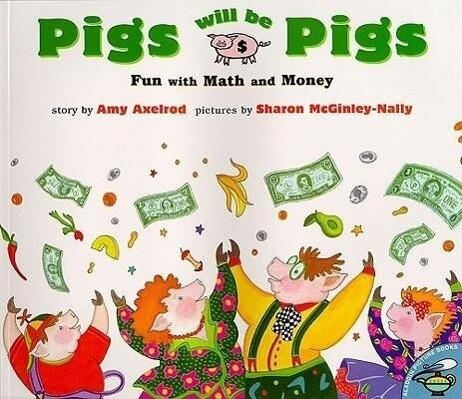Pigs Will Be Pigs: Fun with Math and Money als Taschenbuch