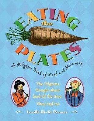 Eating the Plates: A Pilgrim Book of Food and Manners als Taschenbuch