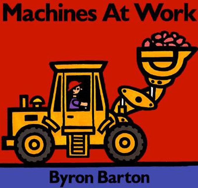Machines at Work Board Book: What Early Learning Tells Us about the Mind als Buch