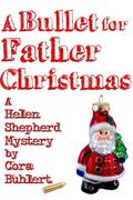A Bullet for Father Christmas (Helen Shepherd Mysteries, #5)