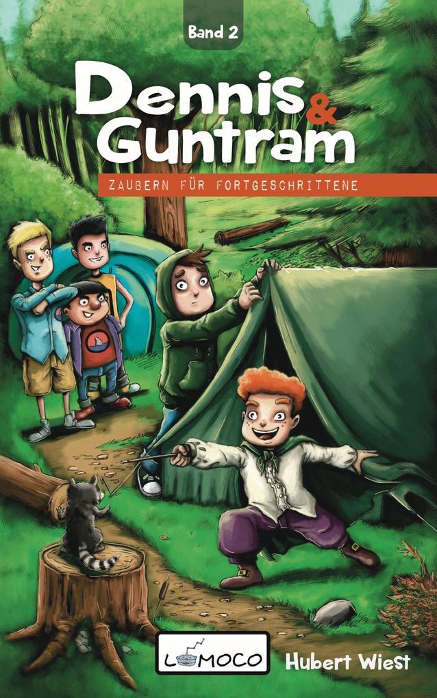 Dennis und Guntram - Zaubern für Fortgeschrittene als eBook
