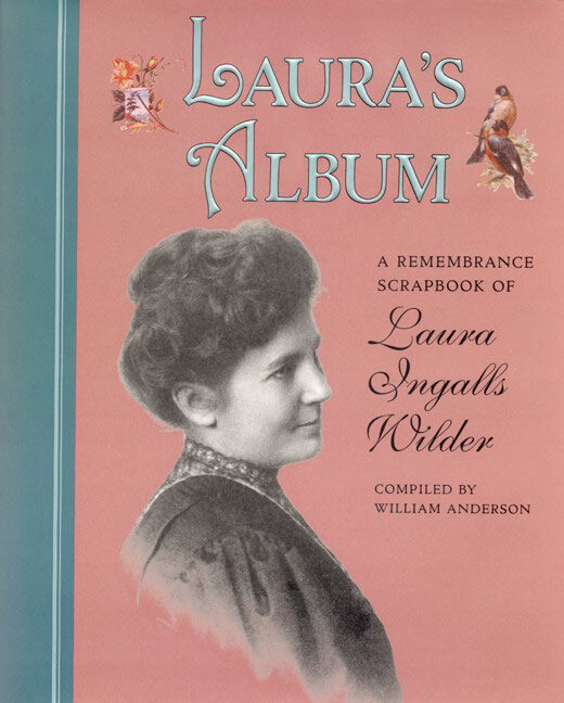 Laura's Album: A Remembrance Scrapbook of Laura Ingalls Wilder als Buch