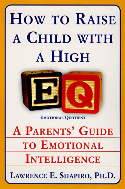 How to Raise a Child with a High Eq: A Parents' Guide to Emotional Intelligence als Taschenbuch