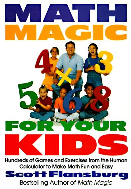 Math Magic for Your Kids: Hundreds of Games and Exercises from the Human Calculator to Make Math Fun and Easy als Taschenbuch