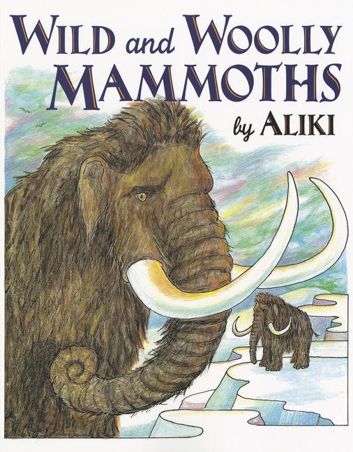 Wild and Woolly Mammoths als Taschenbuch