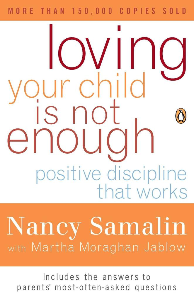 Loving Your Child Is Not Enough: Positive Discipline That Works als Taschenbuch