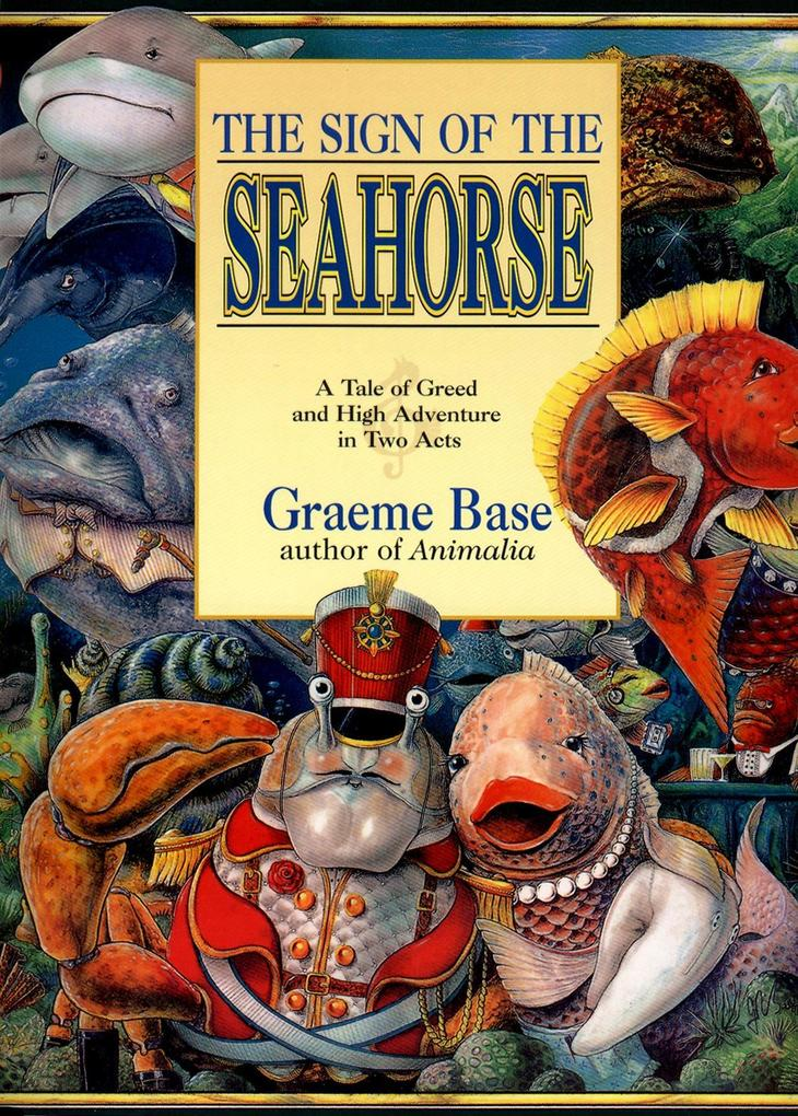The Sign of the Seahorse: A Tale of Greed and High Adventure in Two Acts als Taschenbuch
