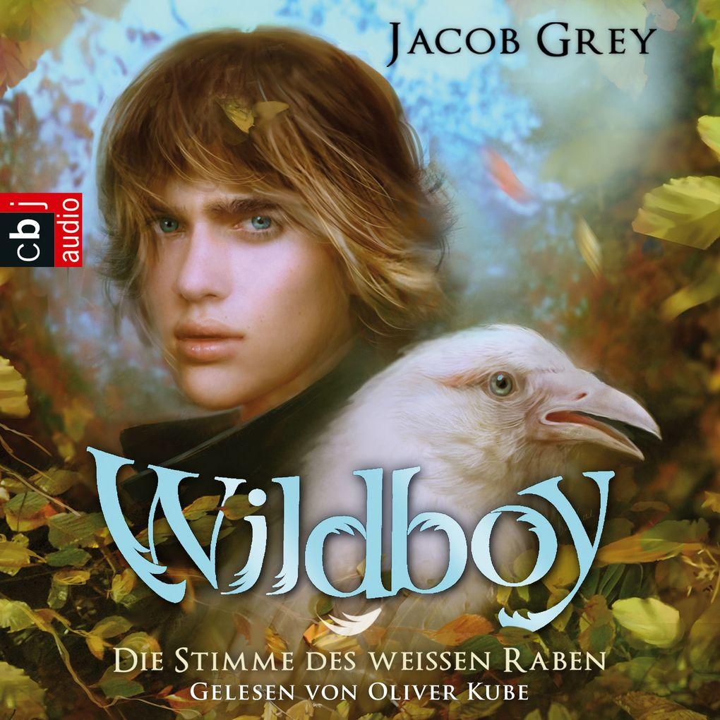 Wildboy - Die Stimme des weißen Raben als Hörbu...