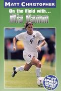 On the Field With... Mia Hamm