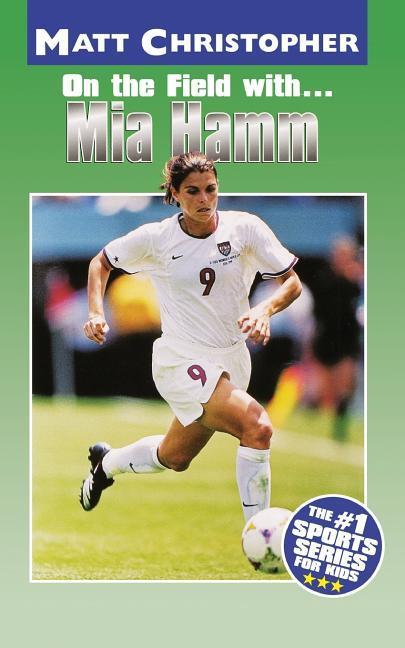 On the Field With... Mia Hamm als Taschenbuch