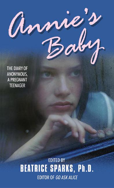 Annie's Baby: The Diary of Anonymous, a Pregnant Teenager als Taschenbuch