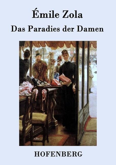 Das Paradies der Damen als Buch von Émile Zola