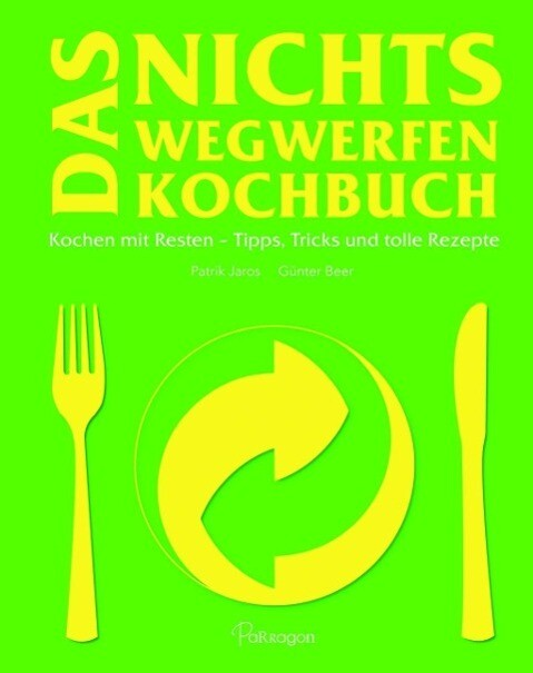 Das Nichts Wegwerfen Kochbuch als Buch von Patr...