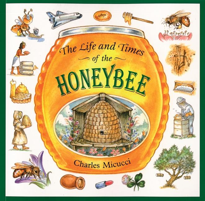 The Life and Times of the Honeybee als Taschenbuch