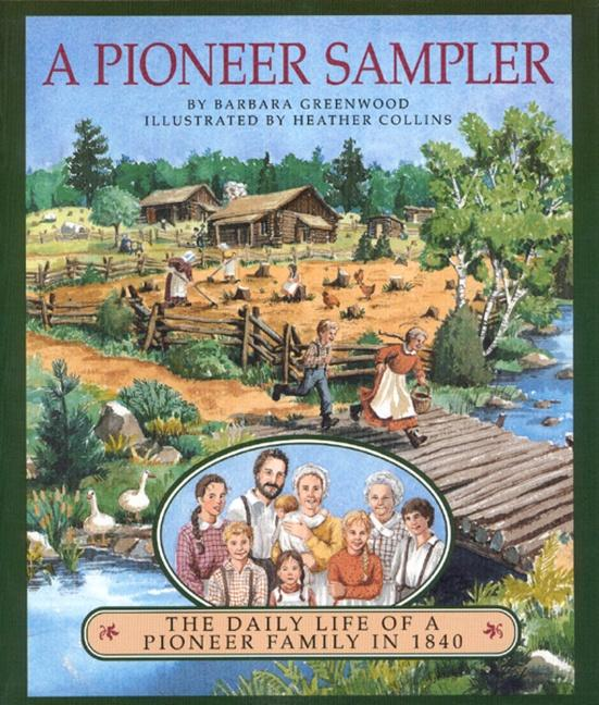 A Pioneer Sampler: The Daily Life of a Pioneer Family in 1840 als Taschenbuch