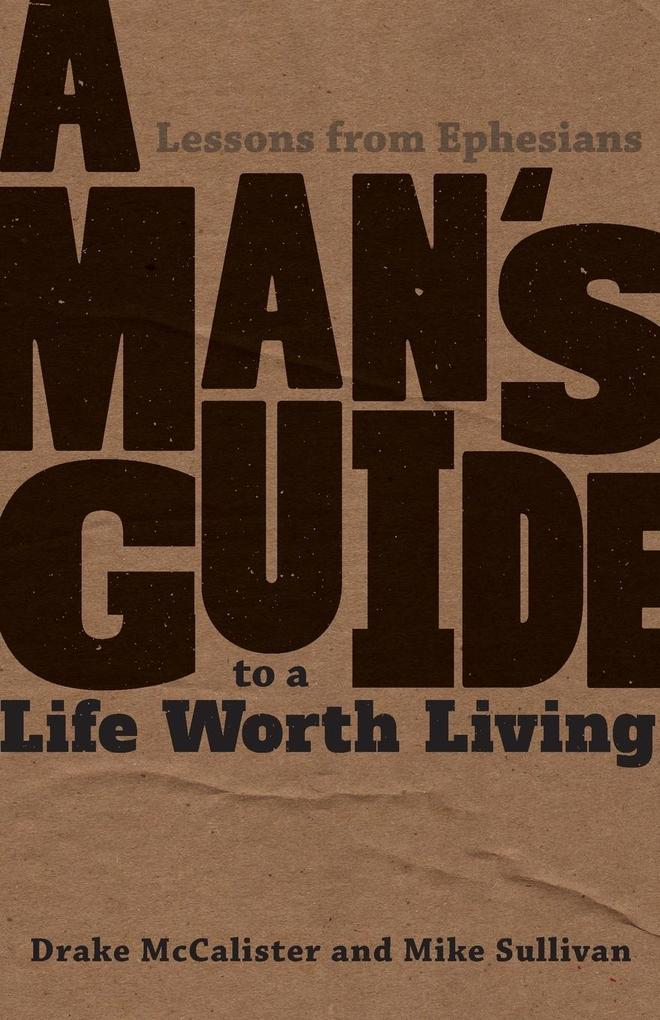 A Man´s Guide to a Life Worth Living als Tasche...