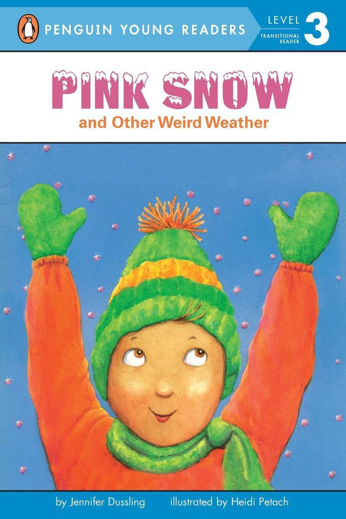 Pink Snow and Other Weird Weather als Taschenbuch