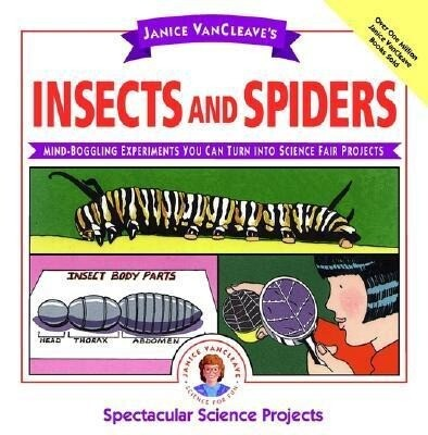 Janice VanCleave's Insects and Spiders: Mind-Boggling Experiments You Can Turn Into Science Fair Projects als Taschenbuch