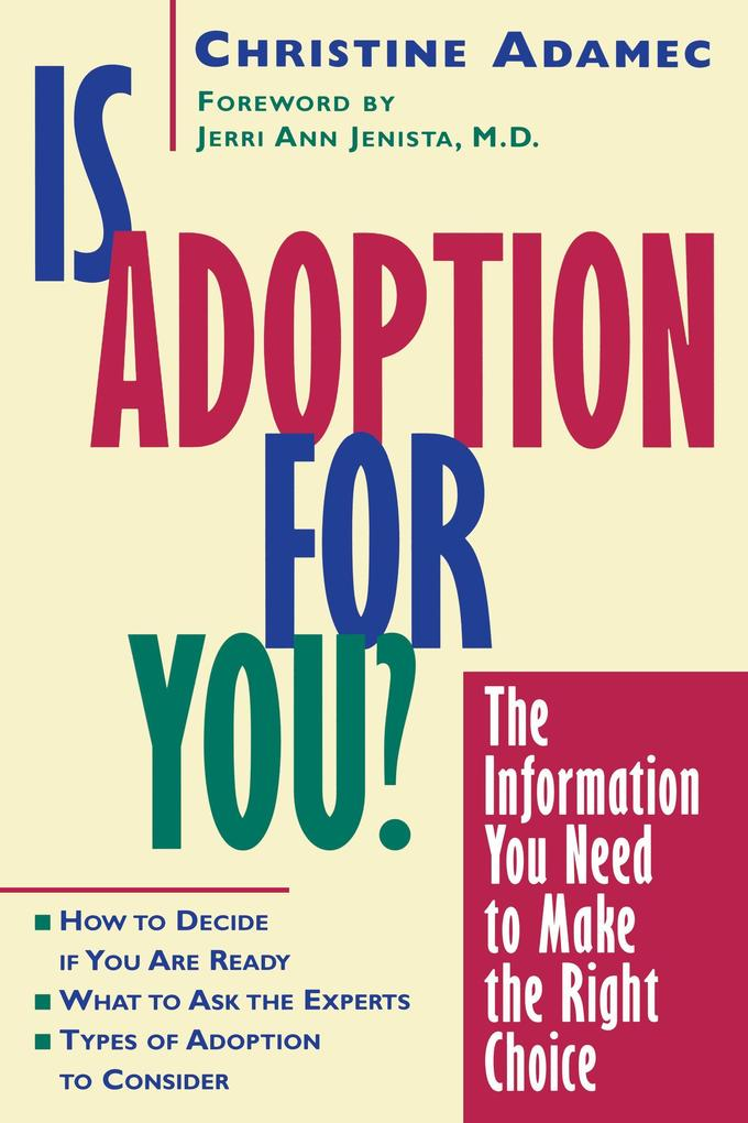 Is Adoption for You: The Information You Need to Make the Right Choice als Taschenbuch