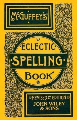 McGuffey's Eclectic Spelling-book als Buch
