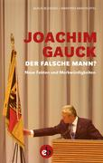 Joachim Gauck. Der falsche Mann?