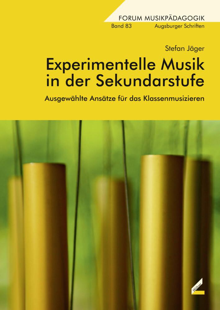 Experimentelle Musik in der Sekundarstufe als B...