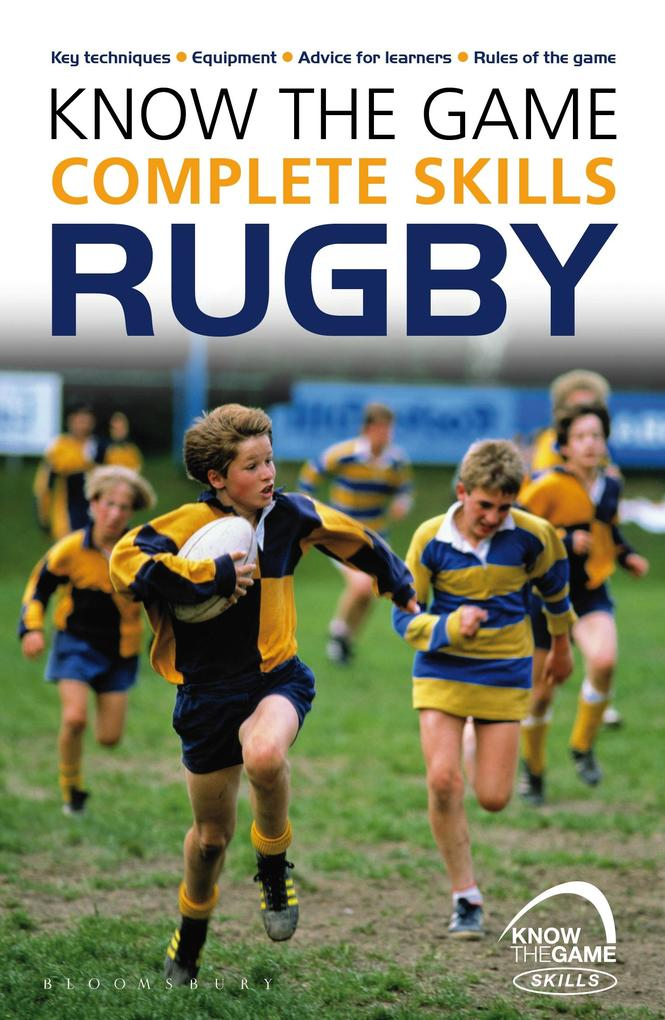 Know the Game: Complete skills: Rugby als eBook...