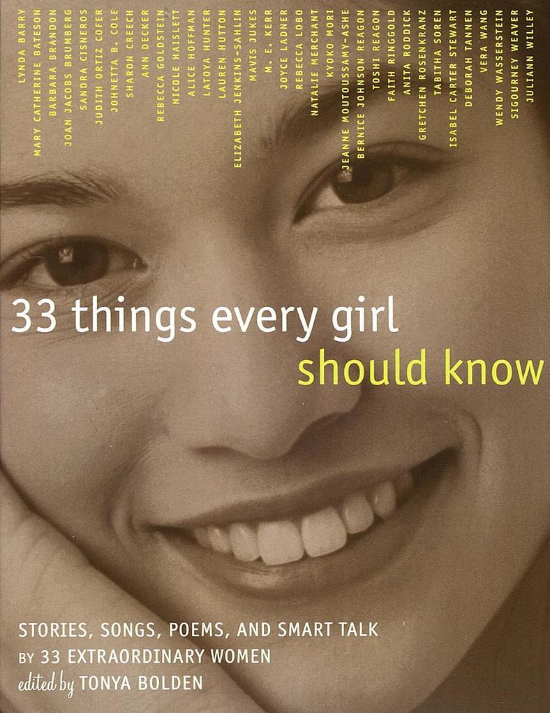 33 Things Every Girl Should Know: Stories, Songs, Poems, and Smart Talk by 33 Extraordinary Women als Taschenbuch