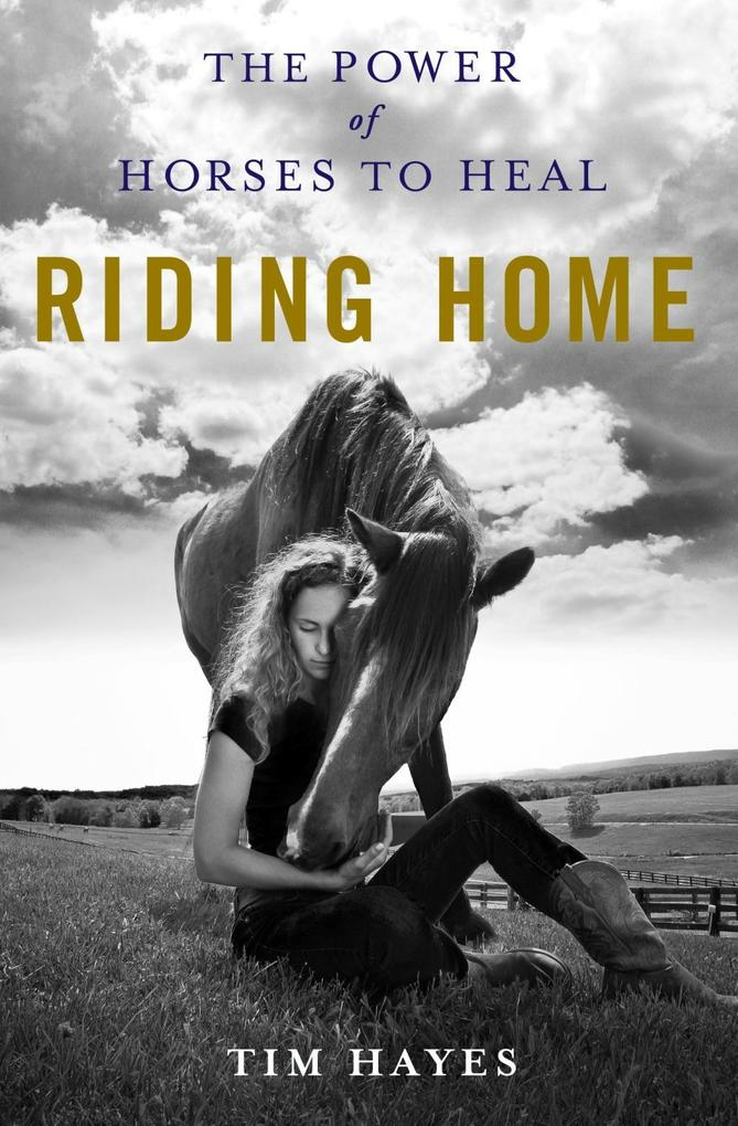 Riding Home als eBook Download von Tim Hayes