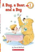 A Bug, a Bear, and a Boy (Scholastic Reader, Level 1)