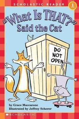 "Scholastic Reader Level 1: ""what Is That?"" Said the Cat als Taschenbuch"