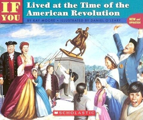 If You Lived at the Time of the American Revolution als Taschenbuch