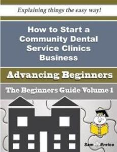 How to Start a Community Dental Service Clinics...
