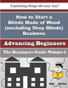 How to Start a Blinds Made of Wood (excluding S...