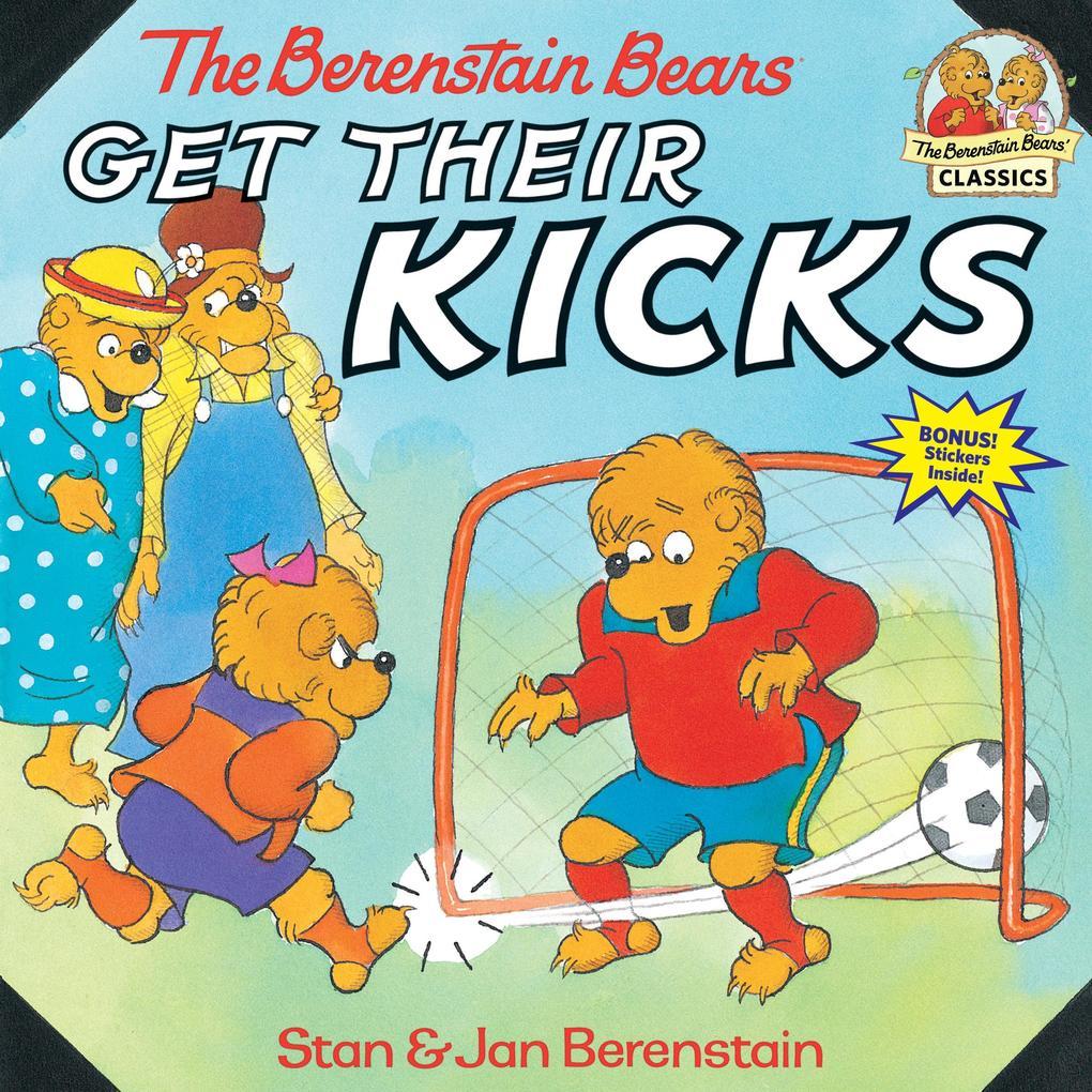 The Berenstain Bears Get Their Kicks als Taschenbuch