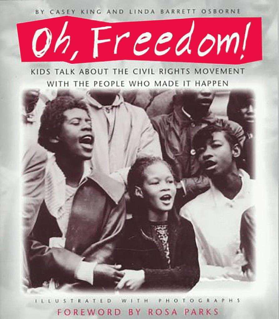 Oh, Freedom!: Kids Talk about the Civil Rights Movement with the People Who Made It Happen als Taschenbuch
