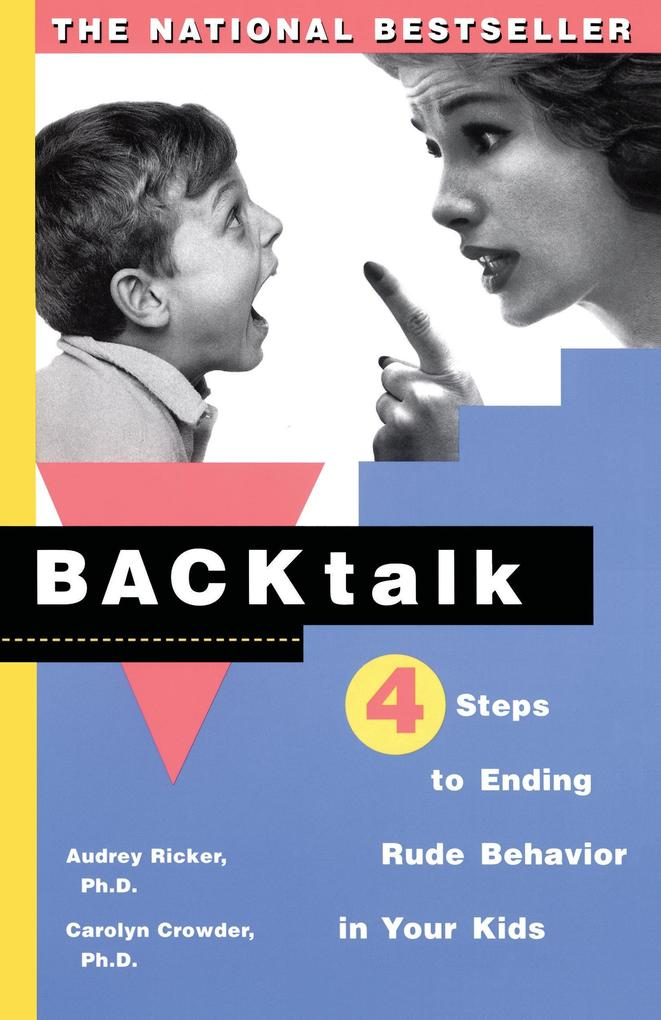 Backtalk: 3 Steps to Stop It Before the Tears and Tantrums Start als Taschenbuch