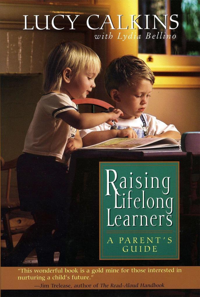 Raising Lifelong Learners: A Parent's Guide als Taschenbuch