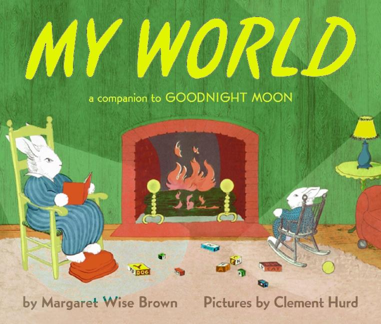 My World: A Companion to Goodnight Moon als Buch