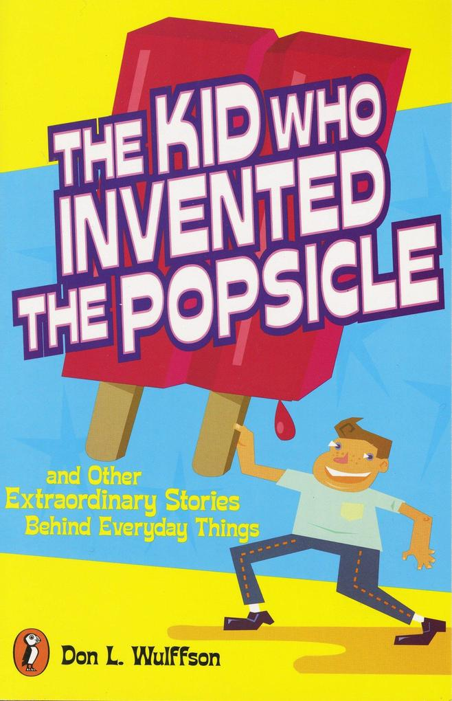 The Kid Who Invented the Popsicle: And Other Surprising Stories about Inventions als Taschenbuch