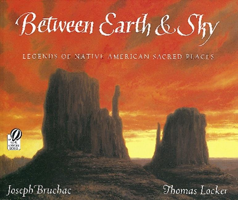 Between Earth & Sky: Legends of Native American Sacred Places als Taschenbuch