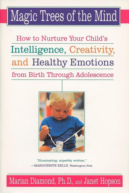 Magic Trees of the Mind: How to Nurture Your Child's Intelligence, Creativity, and Healthy Emotions from Birth Through Adolescence als Taschenbuch